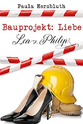 Bauprojekt: Liebe: Lea & Philip