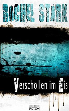 VERSCHOLLEN IM EIS - Eine Kurzgeschichte die unter die Haut geht...: LEBEN UND STERBEN
