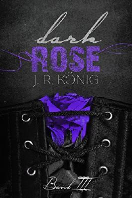 Dark Rose - Band 3: erotischer Liebesroman (Kurzroman)