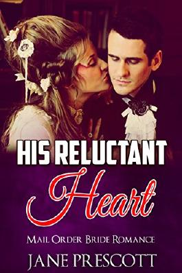ROMANCE: His Reluctant Heart (Historical Western Victorian Romance) (Historical Mail Order Bride Romance Fantasy Short Stories)