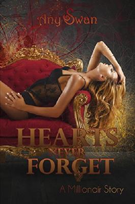 Hearts never forget: A Millionair Story
