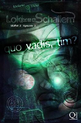 Loki von Schallern: Quo vadis, Tim?: Staffel 3, Episode 2 (Loki von Schallern-Serie 9)