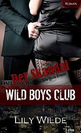 WILD BOYS CLUB - Der Skandal