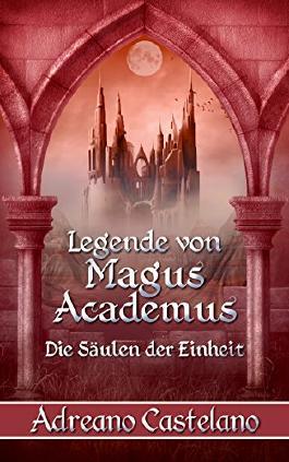 Legende von Magus Academus: Die Säulen der Einheit