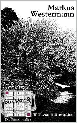 Su-Do-Q - Die Rätselknacker -: #1 Das Blütenrätsel