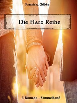 Die Harz-Reihe: 3 Bücher Sammelband