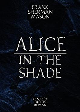 Alice in the Shade