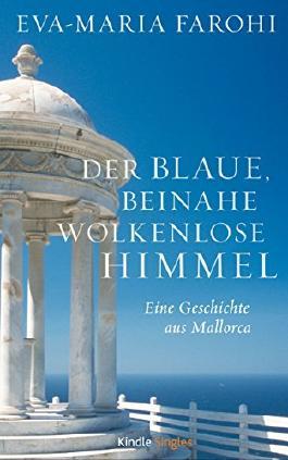 Der blaue, beinahe wolkenlose Himmel (Kindle Single)