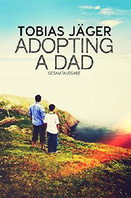 Adopting A Dad: Gesamtausgabe