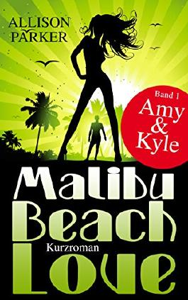 Malibu Beach Love - Amy & Kyle: (Band 1)
