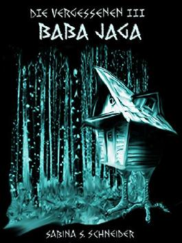 Die Vergessenen: Baba Jaga - Buch 3