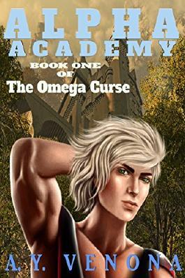 Alpha Academy: Book One of The Omega Curse