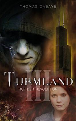 Ruf der Revolution (Turmland 3)