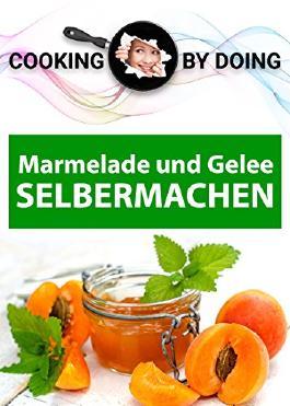 Marmelade Konfitüren & Gelee: SELBERMACHEN