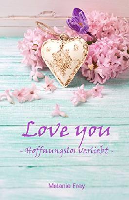 Love you: Hoffnungslos verliebt