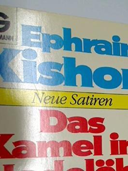 Das Kamel im Nadelöhr : neue Satiren. Goldmann Taschenbuch 10062. 3442100623