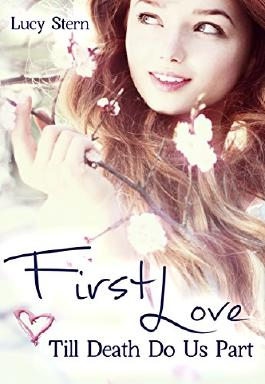 First Love: Till Death Do Us Part: Twin Love Prequel (Twin Reihe 0)