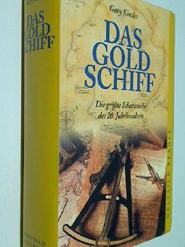 Das Goldschiff. Die größte Schatzsuche des 20. Jahrhunderts. Weltbild Reader 3896045385
