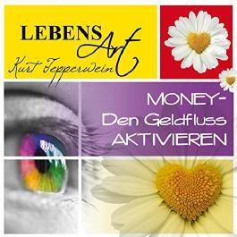 Lebensart: Money - Den Geldfluss aktivieren
