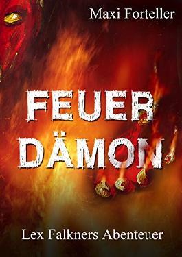 Feuerdämon: Lex Falkners Abenteuer