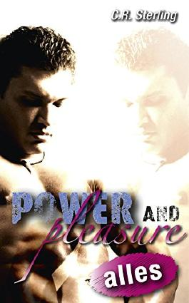 Power & Pleasure: ALLES: (Gay Romance)