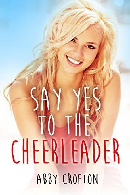 Say Yes to the Cheerleader (The Say Yes Series Book 1)