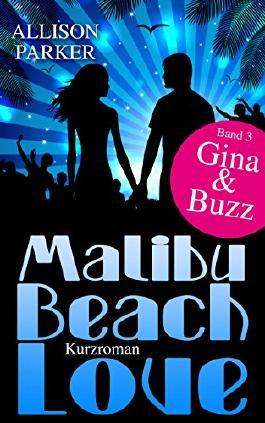 Malibu Beach Love - Gina & Buzz: (Band 3)
