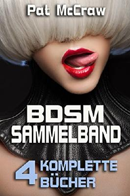BDSM Sammelband - Geschichten aus der Welt des SM