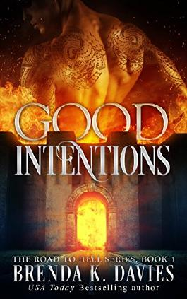 Good Intentions (The Road to Hell Series, Book 1)