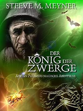 Der König der Zwerge: Band 4 (Adrian Pallmers magische Abenteuer)