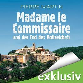 Madame le Commissaire und der Tod des Polizeichefs (Isabelle Bonnet 3)