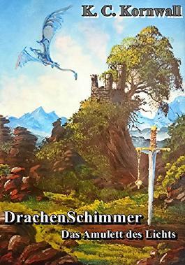 DrachenSchimmer: Das Amulett des Lichts ( DrachenSchimmer Band 1)