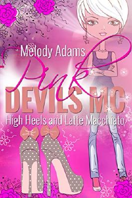 High Heels and Latte Macchiato (Pink Devils MC 2)