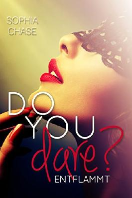 Do you dare? - ENTFLAMMT