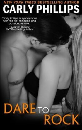 Dare to Rock (Dare to Love) (Volume 5) by Carly Phillips (2015-08-04)
