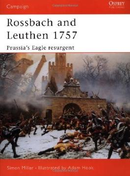 Rossbach and Leuthen 1757: Prussia's Eagle Resurgent (Campaign) by Simon Millar (2002-11-13)