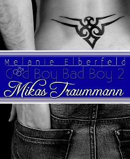 Mikas Traummann (Good Boy Bad Boy 2)