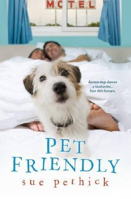 Pet Friendly by Sue Pethick (2015-12-29)