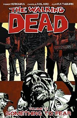 The Walking Dead: Something To Fear, Vol. 17 by Robert Kirkman (2012-11-21)