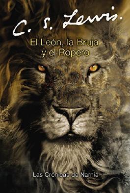 El leon, la bruja y el ropero by C. S. Lewis (2002-10-01)
