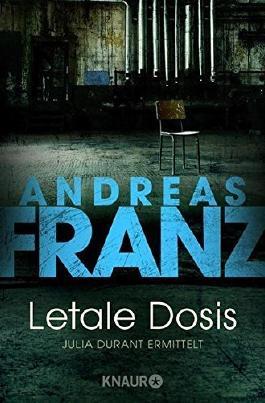 Letale Dosis. by Andreas Franz (2000-10-01)