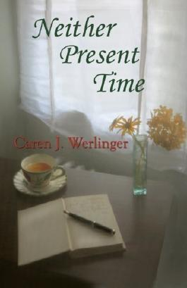 Neither Present Time by Caren J. Werlinger (2013-08-30)