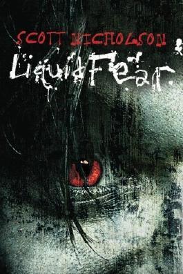 Liquid Fear by Scott Nicholson (2011-12-20)