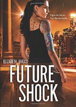 Future Shock by Elizabeth Briggs (2016-04-01)