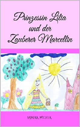 Prinzessin Lilia und der Zauberer Marcellin