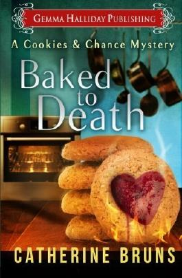 Baked to Death (Cookies & Chance Mysteries) (Volume 2) by Catherine Bruns (2016-01-15)