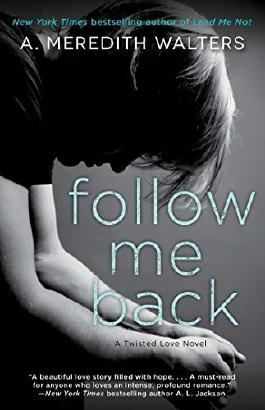Follow Me Back (Twisted Love) by A. Meredith Walters (2015-06-02)