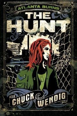 The Hunt (Atlanta Burns) by Chuck Wendig (2016-02-09)