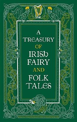 A Treasury of Irish Fairy and Folk Tales (Barnes & Noble Leatherbound Classic Collection) by various (2016-02-04)