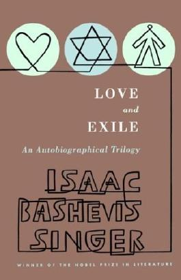Love and Exile: An Autobiographical Trilogy by Isaac Bashevis Singer (1986-05-01)